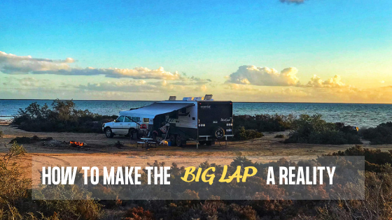 How To Make The Big Lap A Reality